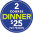 2 courses for $25 per person