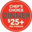 Chef's choice for $25+ per person